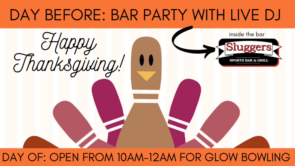 thanksgiving bowling | thanksgiving family fun | thanksgiving on a budget | pre-thanksgiving bar party | super bowl entertainment center | appleton, wi